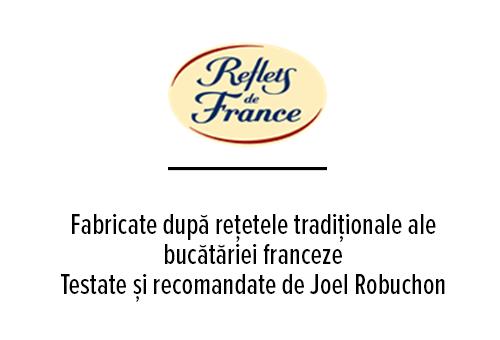 Fabricate după rețetele tradiționale ale bucătăriei franceze                                                                                                        Testate și recomandate de Joel Robuchon bucătarul chef cu cele mai multe stele Michelin din lume                              Oferă gustul autentic al regiunii din care provin, grație rețetelor desăvărșite ale producătorilor francezi