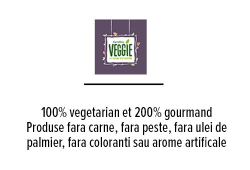 100% vegetarian et 200% gourmand Produse fara carne, fara peste, fara ulei de palmier, fara coloranti sau arome artificale fara garsimi sau aditivi de origine animaliera