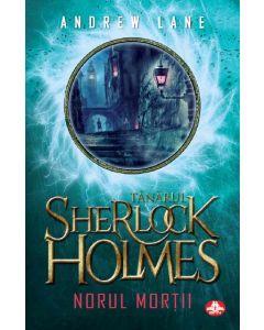Tanarul Sherlock Holmes. Norul mortii, Andrew Lane