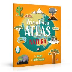 Primul meu atlas. Natura (My First Sticker World Atlas- Nature)