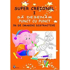 Super Creionel I - Sa desenam punct cu punct 56 de imagini distractive