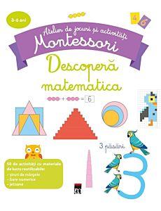 Atelier de jocuri si activitati Montessori. Descopera matematica