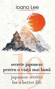 19 secrete japoneze pentru o viata mai buna
