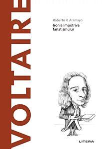 Voltaire. Ironia impotriva fanatismului