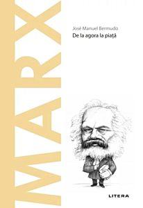 Marx. De la agora la piata