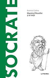 Socrate. Maestrul filosofiei si al vietii
