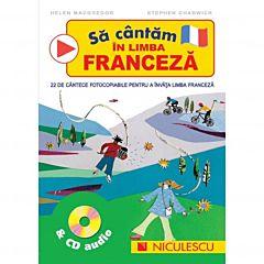Sa cantam in limba franceza. 22 de cantece fotocopiabile pentru a invata limba franceza