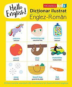 Hello English! Dictionar ilustrat englez-roman