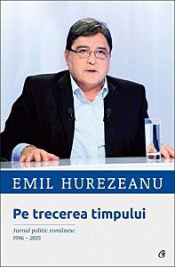 Pe trecerea timpului (Jurnal politic romanesc 1996-2015)