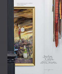 Stefan Caltia. Obiecte graitoare (Album)