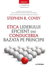 Etica liderului eficient. Conducerea bazata pe principii