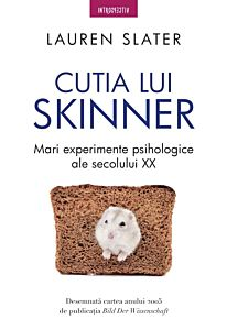 Cutia lui Skinner. Mari experimente psihologice ale secolului XX