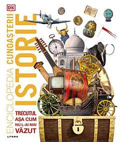 Enciclopedia cunoasterii. Istorie. Trecutul asa cum nu l-ai mai vazut