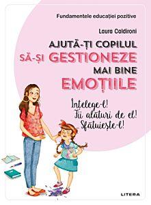 Ajuta-ti copilul sa-si gestioneze mai bine emotiile