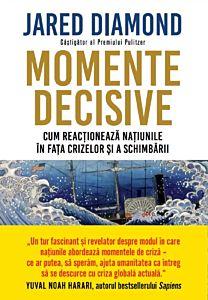 Momente decisive. Cum reactioneaza natiunile in fata crizelor si a schimbarii