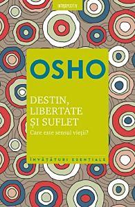 Osho. Destin, libertate si suflet. Care este sensul vietii. Vol. 5