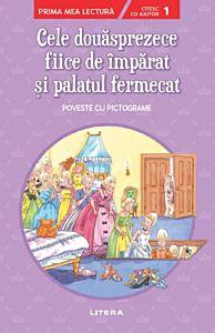Cele douasprezece fiice de imparat si palatul fermecat. Prima mea lectura. Nivelul 1 (cu pictograme)
