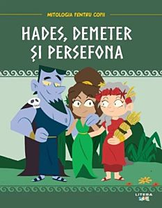 Mitologia. Hades, Demeter si Persefona