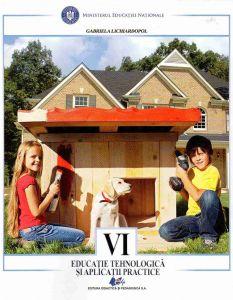Educatie tehnologica si aplicatii practice manual pentru clasa a VI-a, autor  Gabriela Lichiardopol
