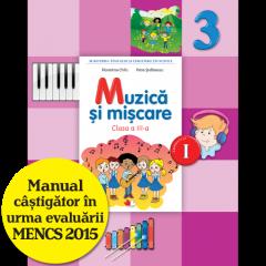 Muzica si miscare. Manual pentru clasa a III-a (semestrul I) (contine editie digitala)