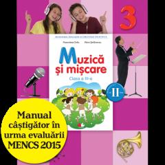 Muzica si miscare. Manual pentru clasa a III-a (semestrul II) (contine editie digitala)