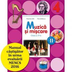 Muzica si miscare. Manual. Clasa a IV-a (semestrul II) (contine CD)