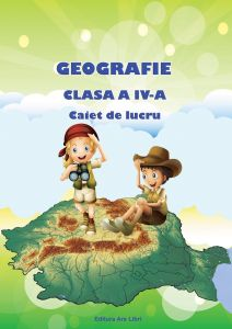 Geografie clasa a IV-a. Caiet de lucru