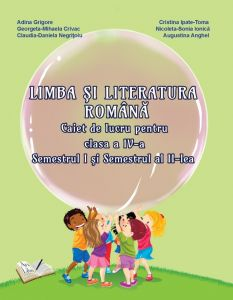 Limba si Literatura Romana, Clasa a IV-a - Caiet de lucru (Sem. I si sem. II)
