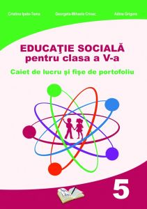 Educatie Sociala. Caiet de lucru pentru clasa a V-a