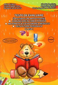 Teste de evaluare (descriptori de performanta) Comunicare in Limba Romana. Matematica si explorarea mediului. Dezvoltare personala. Clasa I