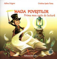 Magia povestilor - Prima mea carte de lectura clasa pregatitoare