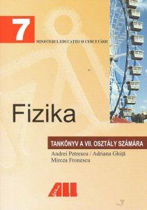Fizica. Manual pentru clasa a VII-a (Limba maghiara), autor Andrei Petrescu