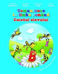 Comunicare in limba romana. Caietul elevului pentru clasa I (vol. I)