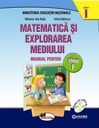 Matematica si explorarea mediului. Manual pentru clasa I, partea I+partea a II-a