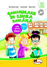 Comunicare in limba romana. Caiet pentru clasa I, semestrul 2