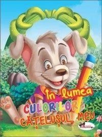 In lumea culorilor - Catelusul meu