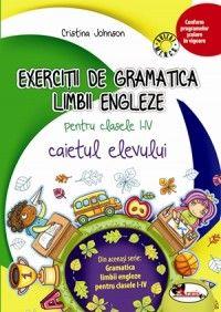 Exercitii de gramatica limbii engleze. Caiet pentru clasele I-IV