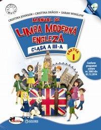 Limba engleza. Manual pentru clasa a III-a, partea I+partea a II-a (contine editie digitala)