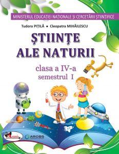 Stiinte ale naturii . Manual pentru clasa a IV-a (sem I+sem II, contine editie digitala) Pitila