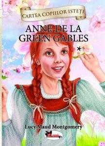 Anne de la Green Gables, vol. 1 - cartonata (Cartea copiilor isteti)