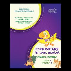 Comunicare in limba romana. Manual pentru clasa I, partea I (contine CD)