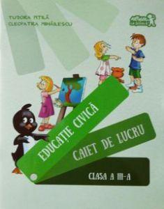 Educatie civica. Caiet de lucru clasa a III-a