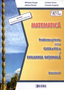 Matematica. Probleme si teste pentru clasa a VIII-a si Evaluarea Nationala. Semestrul I