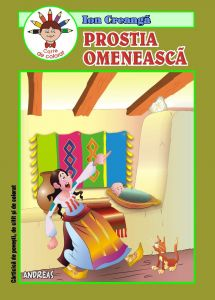 Prostia omeneasca - Ion Creanga - Carticica de povesti, de citit si colorat