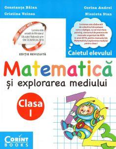 Matematica si explorarea mediului. Caietul elevului pentru clasa I (dupa manualul MEN autor Constanta Balan)