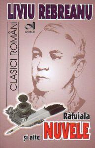 Rafuiala si alte NUVELE de Liviu Rebreanu