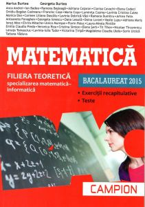 Bacalaureat 2015. Matematica - Filiera teoretica - Specializarea Matematica-Informatica (Exercitii recapitulative, Teste)