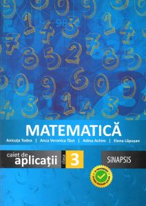 Matematica caiet de aplicatii pentru clasa a III-a