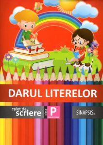 Darul literelor - caiet de scriere clasa pregatitoare