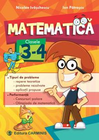 Matematica. Clasele 3-4. Tipuri de probleme. Performanta (Ivaschescu)